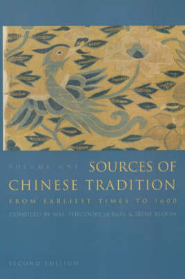 Sources of Chinese Tradition: v. 1: From Earliest Times to 1600