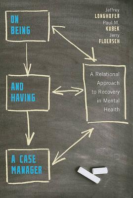 On Being and Having a Case Manager: A Relational Approach to Recovery in Mental Health