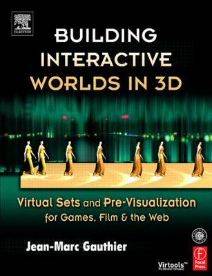 Building Interactive Worlds in 3D: Virtual Sets and Pre-visualization for Games, Film and the Web