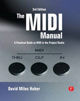 The MIDI Manual: A Practical Guide to MIDI in the Project Studio