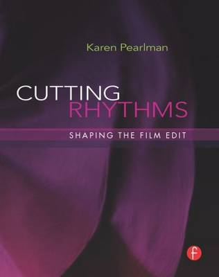 Cutting Rhythms: Shaping the Film Edit