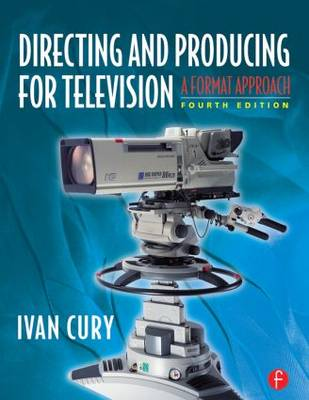 Directing and Producing for Television: A Format Approach