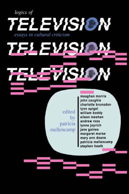 The Logics of Television: Essays in Cultural Criticism
