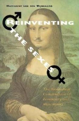 Reinventing the Sexes: The Biomedical Construction of Femininity and Masculinity