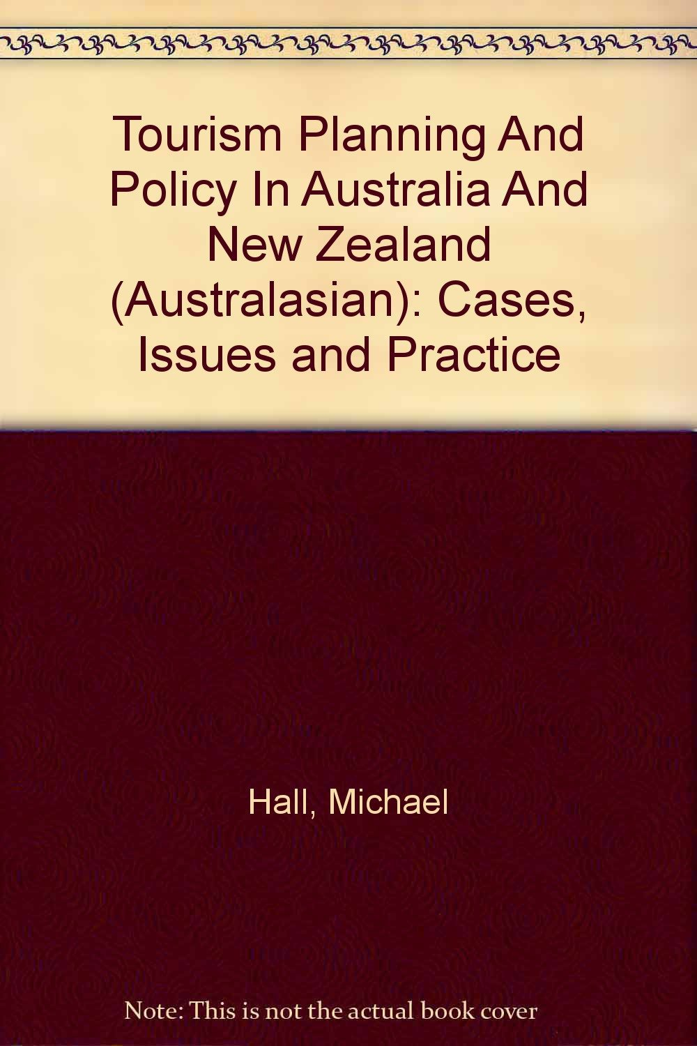 Tourism Planning and Policy in Australia and New Zealand: Cases, Issues and Practice