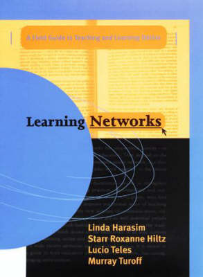 Learning Networks: A Field Guide to Teaching and Learning Online