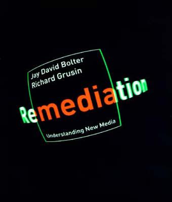 Remediation: Understanding New Media
