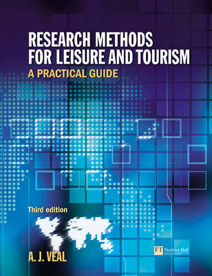 Research Methods for Leisure and Tourism: A Practical Guide