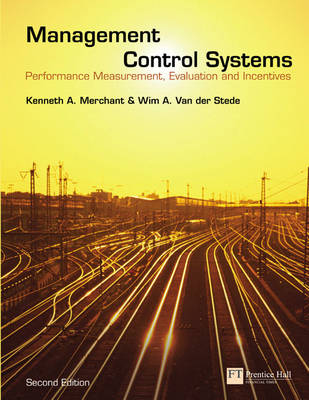 Management Control Systems: Performance Measurement, Evaluation and Incentives