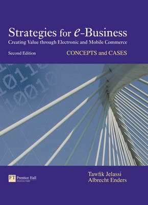 Strategies for E-Business: Concepts and Cases