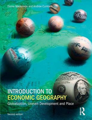 Introduction to Economic Geography: Globalization, Uneven Development and Place