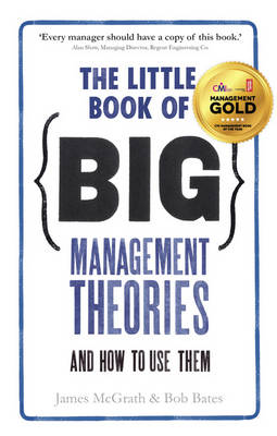 The Little Book of Big Management Theories: ... and how to use them