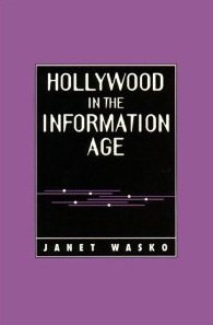 Hollywood in the Information Age: Beyond the Silver Screen