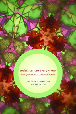 Seeing Culture Everywhere: From Genocide to Consumer Habits