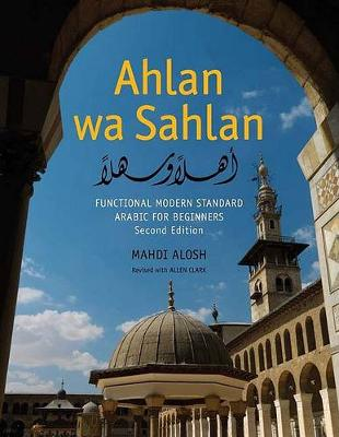 Ahlan Wa Sahlan: Functional Modern Standard Arabic for Beginners