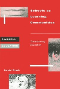 Schools as Learning Communities: Transforming Education