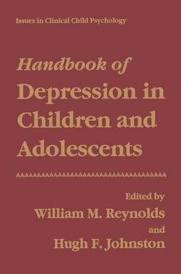 Handbook of Depression in Children and Adolescents: Issues in Clinical Child Psychology