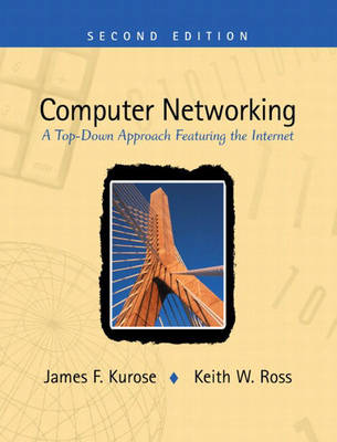 Computer Networking: a Top-down Approach Featuring the Internet