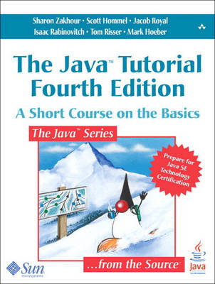 The Java Tutorial: A Short Course on the Basics