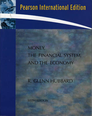 Money, the Financial System, and the Economy: International Edition