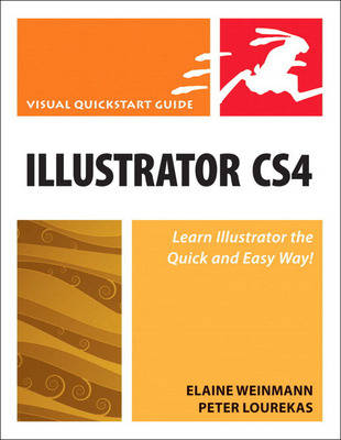 Illustrator CS4 for Windows and Macintosh: Visual QuickStart Guide