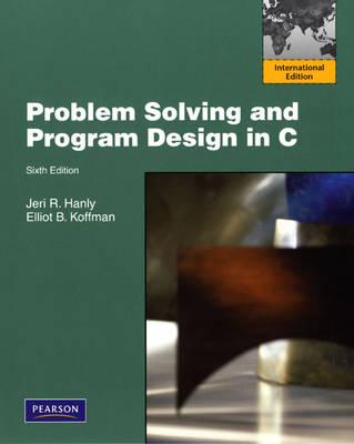 Problem Solving and Program Design in C: International Version