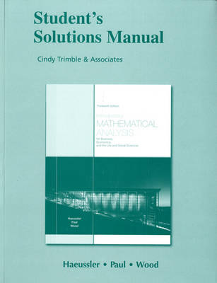 Student Solutions Manual for Introductory Mathematical Analysis for Business, Economics, and the Life and Social Sciences: Student's Solutions Manual