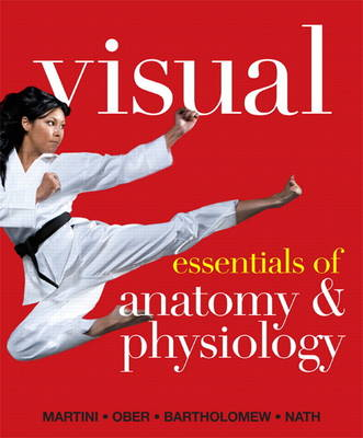 Visual Essentials of Anatomy & Physiology with MasteringA&P