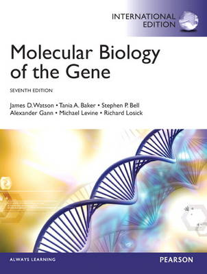 Molecular Biology of the Gene: International Edition
