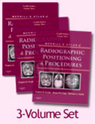 Merrill's Atlas of Radiographic Positioning and Procedures: v. 1-3