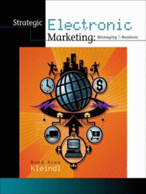Strategic Electronic Marketing: Managing E-business