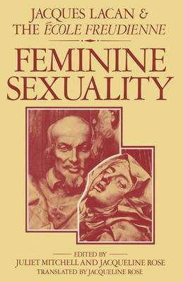 Feminine Sexuality: Jacques Lacan and the Ecole Freudienne
