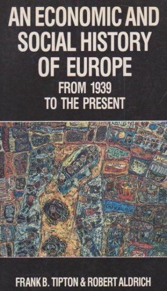 An Economic and Social History of Europe in the Twentieth Century: v.2: An Economic and Social History of Europe from 1939