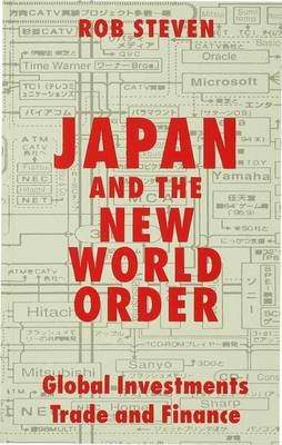 Japan and the New World Order: Global Investments, Trade and Finance