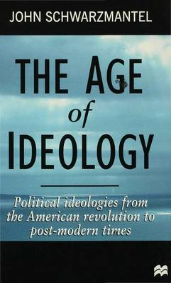 The Age of Ideology: Political Ideologies from the American Revolution to Post-Modern Times
