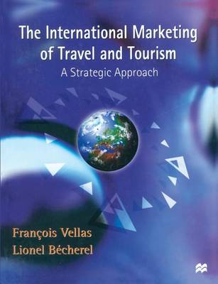 The International Marketing of Travel and Tourism: A Strategic Approach