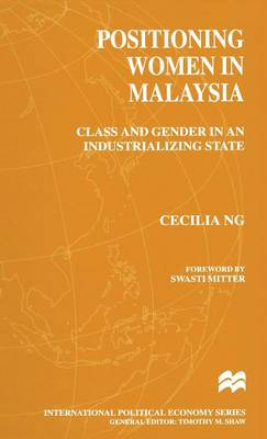 Positioning Women in Malaysia: Class and Gender in an Industrializing State