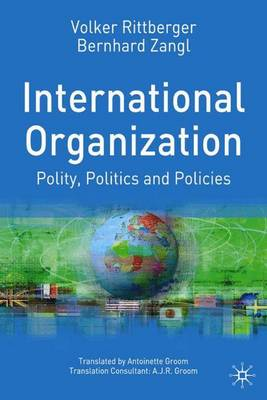 International Organization: Polity, Politics and Policies