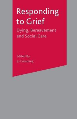 Responding to Grief: Dying, Bereavement and Social Care