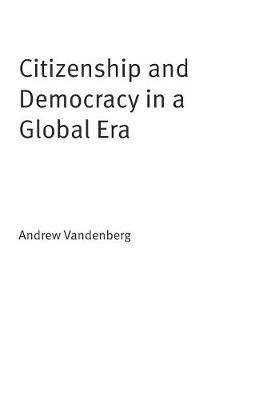 Citizenship and Democracy in a Global Era