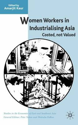Women Workers in Industrialising Asia: Costed, Not Valued