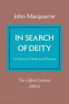 In Search of Deity: Essay in Dialectical Theism