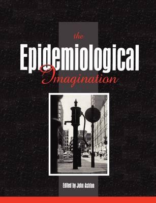 Epidemiological Imagination: A Reader