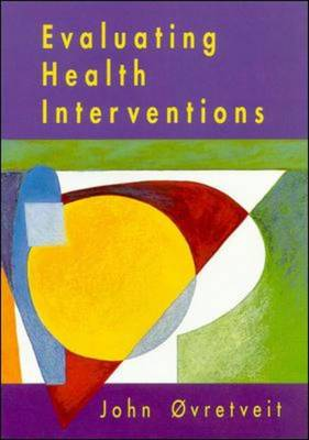 Evaluating Health Interventions: Introduction to Evaluation of Health Treatments, Services Policies and Organizational Interventions