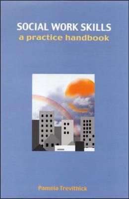Social Work Skills: A Practice Handbook