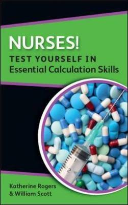 Nurses! Test Yourself In Essential Calcu