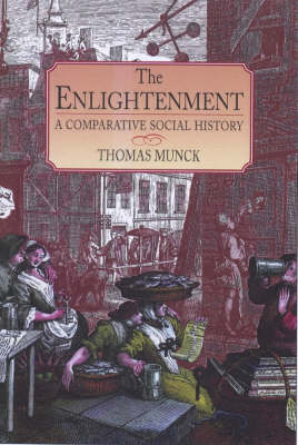 The Enlightenment: A Comparative Social History, 1721-1794