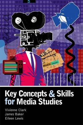 Key Concepts and Skills for Media Studies