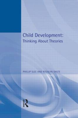 Child Development: Thinking About Theories