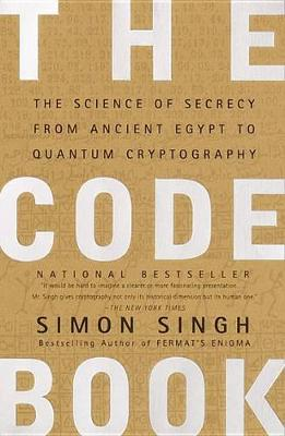 Code Book: The Science of Secrecy from Ancient Egypt to Quamtum Cryptography